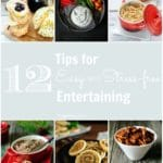 My 12 Tips for Easy and Stress-free Entertaining will help you survive this busy holiday season and actually enjoy it! Amazing tips from how to set the table to prepping the recipes to shortcuts for cooking | imagelicious.com #entertainingtips #cookingtips