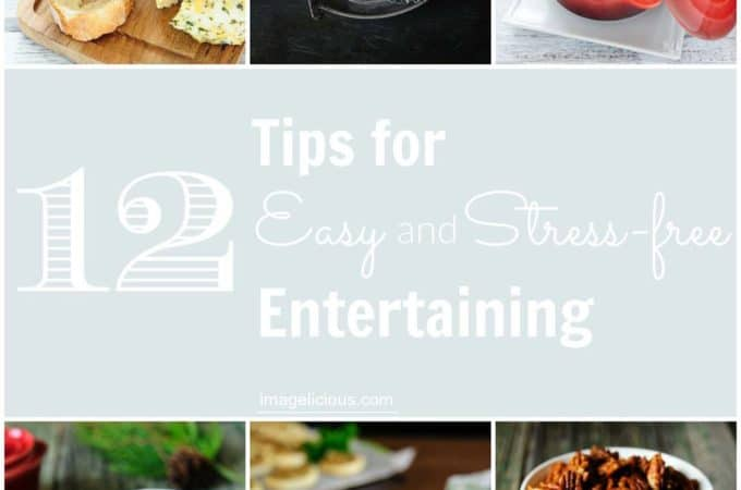 12 Tips for Easy and Stress-free Entertaining
