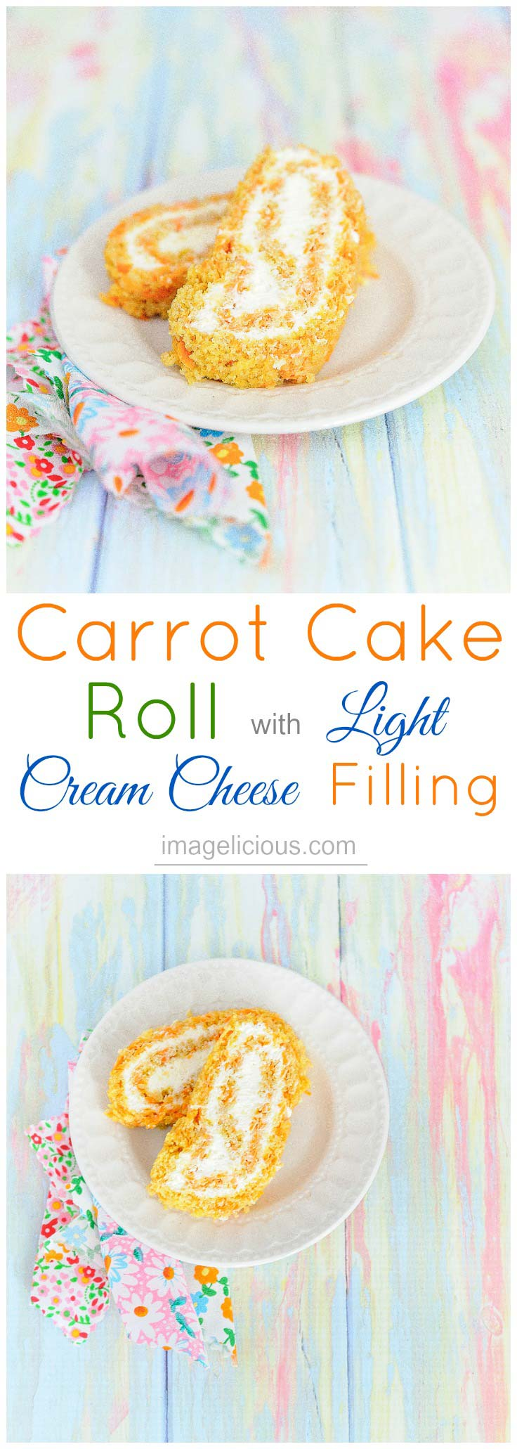This Carrot Cake Roll with Light Cream Cheese Filling is a perfect spring dessert. The cake has no oil or butter and is lighter and healthier than traditional Carrot Cakes | Imagelicious