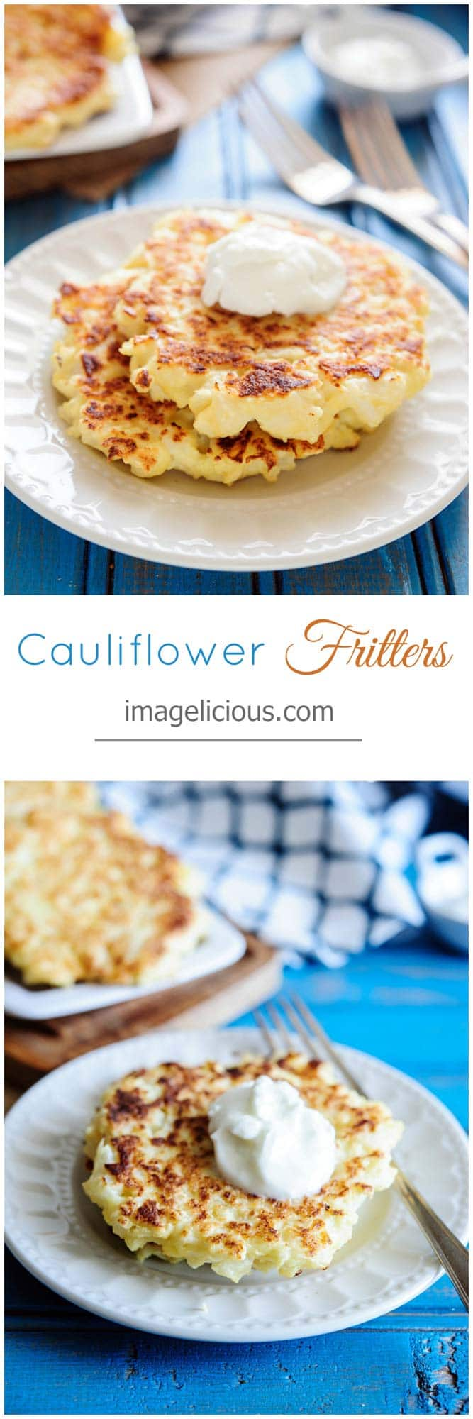 These Cauliflower Fritters are an easy and light vegetarian side dish. They taste delicious with some greek yogurt and would be perfect with mixed greens or poached egg | Imagelicious