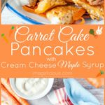 Carrot Cake Pancakes with Cream Cheese-Maple Syrup are a perfect and healthy breakfast yet they taste like dessert. Packed with carrots, oats and yogurt they will satisfy even picky eaters. Serve them for Easter breakfast or any special weekend treat | Imagelicious.com #easter #carrotcake #pancakes