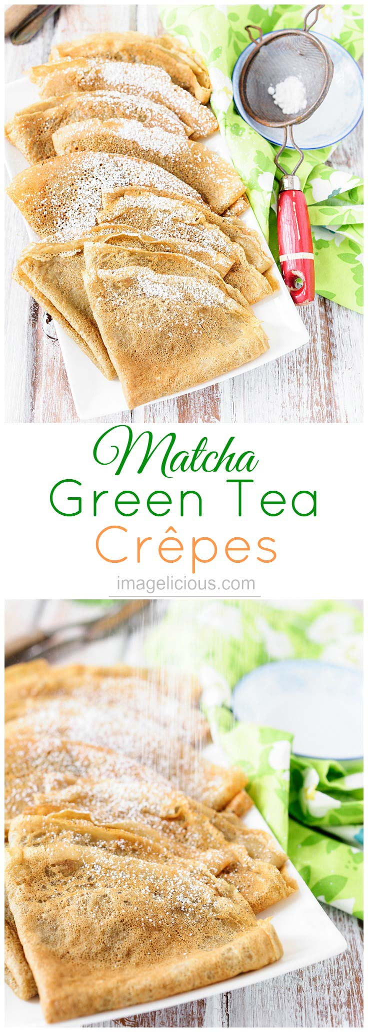 These Matcha Green Tea Crepes are delicate and thin. Flavoured with a hint of floral matcha green tea. Perfect for a lazy weekend breakfast or spring dessert. Great for Easter brunch | Imagelicious