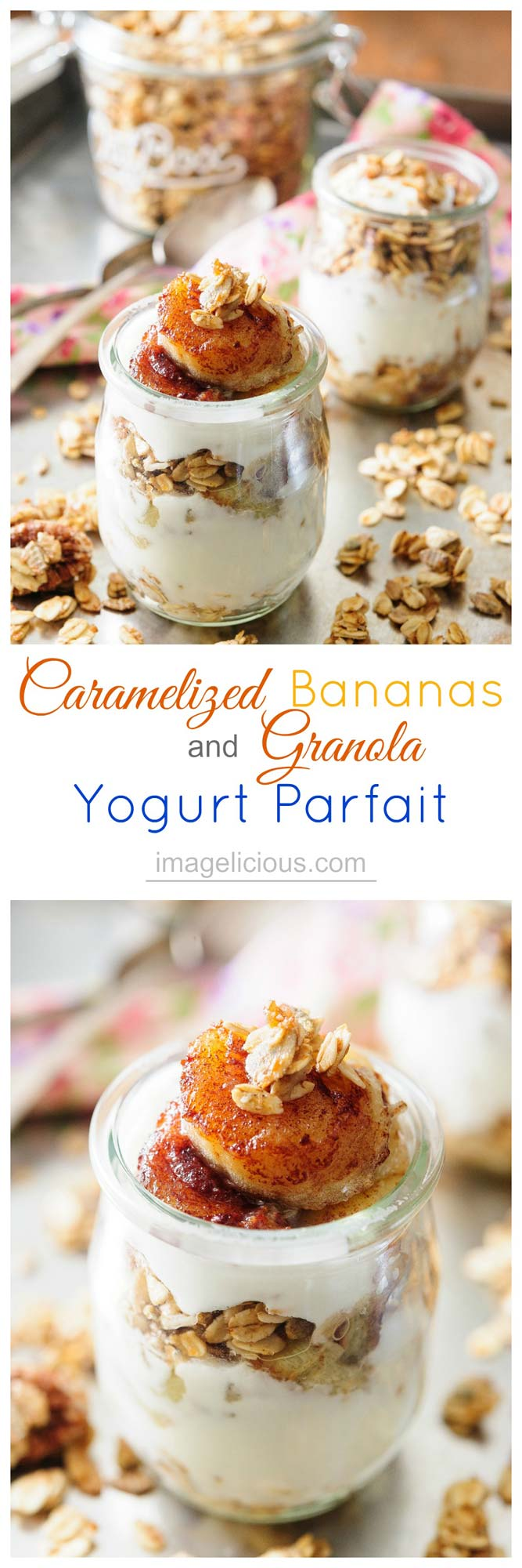 Caramelized Bananas and Granola Yogurt Parfait is super quick, easy and delicious. It only takes a few minutes to make and are perfect breakfast, snack or even dessert | Imagelicious