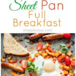 Full Sheet Pan Breakfast is the easiest way to enjoy fried eggs, sweet potato hash brown, breakfast sausages, and toast without using any frying pans. Only a few minutes of prep and full breakfast is cooked in under 30 minutes. Delicious and easy! Perfect for busy weekend mornings | Imagelicious.com #sheetpan #breakfast