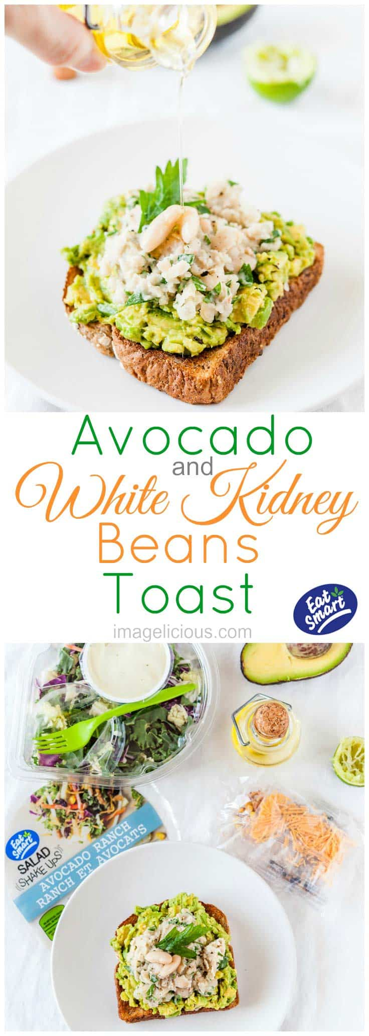 Avocado-White Kidney Beans Toast is a delicious and healthy breakfast, lunch, or even light dinner. It comes together in a matter of minutes and keeps you full for hours. Perfect for any time of the year and easy to make. Pair it with Eat Smart Salad and you have a complete meal #EatSmartEatClean #MC #ad | Imagelicious