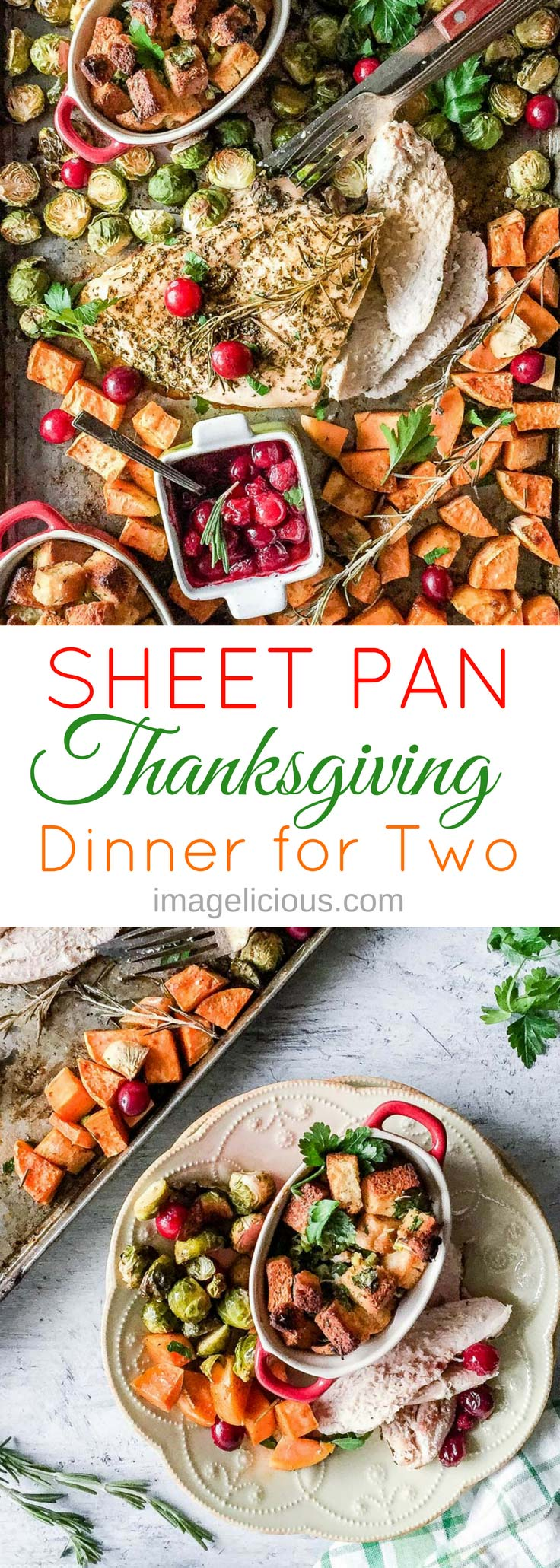 This Sheet Pan Thanksgiving Dinner for Two is done in just one hour from start to finish. It has juicy turkey breast, stuffing, homemade cranberry sauce, and delicious roasted vegetables. Easy, fast, and delicious | Imagelicious #thanksgiving #thanksgivingdinner #sheetpan #sheetpandinner #cranberrysauce #turkeybreast #dinnerfortwo #onehour #Imagelicious