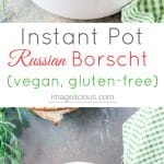 This Instant Pot Borscht is healthy and delicious. It's a perfect and affordable way to stay warm during winter while eating cozy and comforting vegan and gluten-free soup made in a pressure cooker   imagelicious.com #InstantPot #Vegan #GlutenFree #Russian #Soup #Borscht #PressureCooker