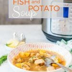 This Instant Pot Fish Soup is quick and easy. It's flavourful, filling, yet light. Great for summer or winter weather. Only a few ingredients | imagelicious.com #instantpot #instantpotsoup #fishsoup #fishandpotatosoup #easydinner #pescatarian