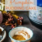 This Instant Pot Pumpkin Pudding Cake takes no time to prepare and tastes like Pumpkin Spice Latte | imagelicious.com #instantpot #instantpotcake #pumpkin #pumpkinpudding #pumpkincake #fallbaking #pumpkinspicelatte