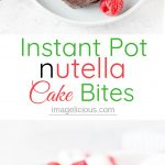 These 3 Ingredient Instant Pot Nutella Cake Bites are rich and flavourful. Perfect little bites to finish your dinner. They are soft and luscious. Great to celebrate Valentine's Day or Mother's Day | imagelicious.com #nutella #instantpot #valentinesday