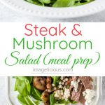 This Steak and Mushroom Salad is filling, satisfying, yet healthy. Great texture and explosion of flavours. Perfect for meal prep! Check out my tips on what to do with leftovers | imagelicious.com #mealprep #steak #salad #mushrooms