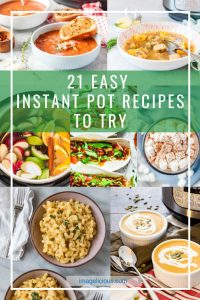 21 Easy Instant Pot Recipes to Try has everything from breakfasts to mains, sides, desserts, and drinks. Perfect list for new or seasoned pressure cooker users  imagelicious.com #instantpot #instantpotrecipes