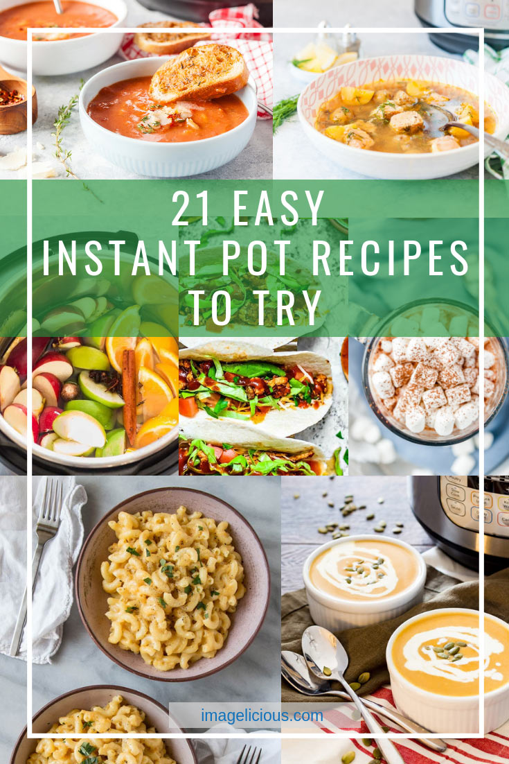 21 Easy Instant Pot Recipes to Try has everything from breakfasts to mains, sides, desserts, and drinks. Perfect list for new or seasoned pressure cooker users |imagelicious.com #instantpot #instantpotrecipes