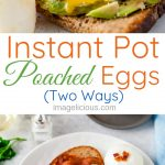 These Instant Pot Poached Eggs (Two Ways) are fail-proof! They are perfectly cooked in minutes with no hands-on cooking required. Great to make for a crowd without any effort. Easy, delicious, and healthy | imagelicious.com #instantpotrecipes #poachedeggs
