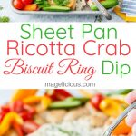 This Healthy Ricotta Crab Dip is filled with budget-friendly canned crab, herbs and lemon. It is baked on a sheet pan in a beautiful biscuit ring and served with colourful vegetables for a show-stopping platter! Great for Valentine's Day or Mother's Day appetizer | imagelicious.com #crabdip #ricottadip #apetizer #healthy
