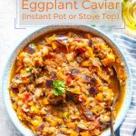Russian Eggplant Caviar is a great side dish, spread, or a condiment. Perfect to add to a sandwich or eat on top of pasta. Delicious cold or hot. Can be made on the stove or in Instant Pot # imagelicious.com #instantpot #russian #vegan