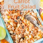 Creamy Carrot Fruit Salad is a delicious and healthy dessert or breakfast. Made with lots of carrots and fruits, it's beautiful and perfect to celebrate Easter | imagelicious.com #carrotsalad #fruitsalad