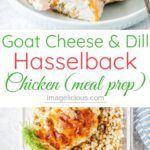 Goat Cheese and Dill Hasselback Chicken is an easy and delicious way to cook chicken breast. It's perfect for a weeknight meal. Juicy and delicious. Great for meal prepping | imagelicious.com #hasselback #chickenbreast #mealprep