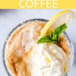 This Lemon Affogato Coffee is a delicious and refreshing summer drink. It's creamy, smooth, and easy to make. Perfect on the go summer dessert | #affogato #coffee #icecream #sponsored