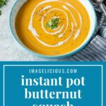 Instant Pot Butternut Squash Soup is delicious, creamy, cozy, and easy soup to make. It is healthy and perfect for the fall. It is also vegan and gluten-free but will appeal to everyone. Perfect for meal prep lunches | imagelicious.com #instantpot #butternutsquashsoup