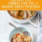 This Instant Pot Turkey Pot Pie with Mashed Sweet Potatoes tastes exactly like Thanksgiving in every bite with cranberries and crunchy pecan topping. Made in stackable insert. No pots to drain, so easy! Perfect comforting meal with no effort. Delicious and impressive | imagelicious.com #instantpotrecipes #thanksgiving #turkeypotpie #sweetpotatoes