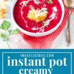 Instant Pot Beet Soup is delicious, healthy and very easy to make. Perfect for meal prepping as it freezes and reheats well. Making it in electric pressure cooker is much faster than cooking on the stove. Perfect Valentine's Day recipe | imagelicious.com #instantpot #beetsoup #beetrootsoup