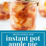 Instant Pot Apple Pie Filling is delicious, healthy and made in under 25 minutes. Great for breakfast, dessert, or snack | imagelicious.com #instantpot #instantpotrecipe #applepie