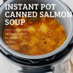 Canned Salmon soup is delicious, healthy, and really easy to make. It is also affordable and uses mostly ingredients that last for a very long time. It can be made on the stove or in Instant Pot for convenience | imagelicious.com #cannedsalmon #salmonsoup #fishsoup #instantpotrecipes